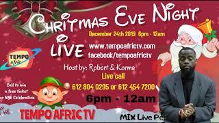 Christmas Eve Night Live - Tempo Afric TV - Thuesday Dec 24th 2019