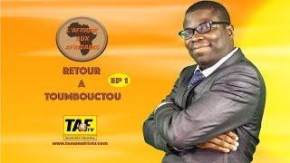 L'Afrique aux Africains - RETOUR A TOMBOUCTOU Part - 2