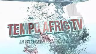 Tempo Afric TV - La Television des Africains,Par des Africains Et pour les Africains