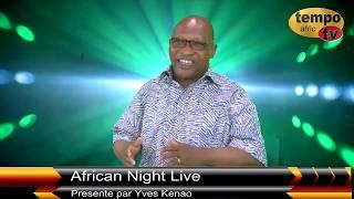 African Night is Back : Avec La Presentation de Yves Kenao - Tempo Afric TV