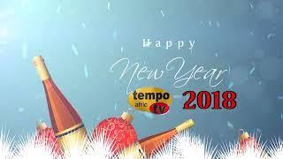 Tempo Afric TV - HAPPY NEW YEAR 2018