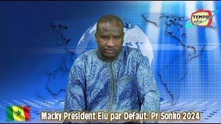 Le President Macky Sall, Elu par Defaut: Pr Sonko 2024