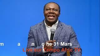 Dimanche 31 Mars 2019 - Live sur TEMPO AFRIC TV