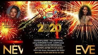 NEW YEAR EVE NIGHT LIVE -Tempo Afric TV - 6PM TO 1AM