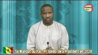 3e Mandat ou pas:President Ousmane Sonko sera president du Senegal en 2024