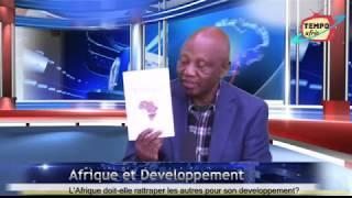 L'Afrique doit-elle Ratrapper les Autres pour son Developpement
